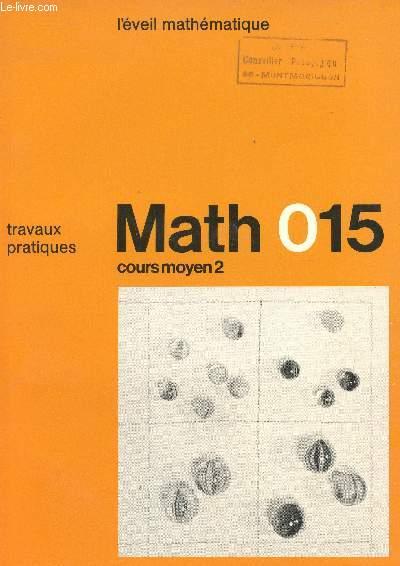 MATH015 - L'EVEIL MATHEMATIQUE / COURS MOYEN 2 / TRAVAUX PRATIQUES.