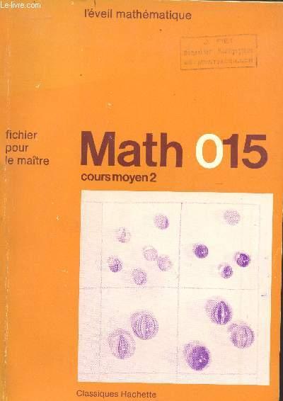 MATH015 - L'EVEIL MATHEMATIQUE / COURS MOYEN 2 / FICHIER POUR LE MAITRE.