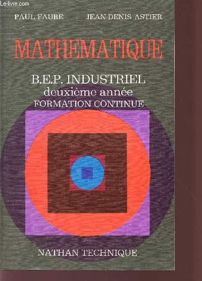 MATHEMATIQUE / B.E.P. INDUSTRIEL - DEUXIEME ANNEE - FORMATION CONTINUE.