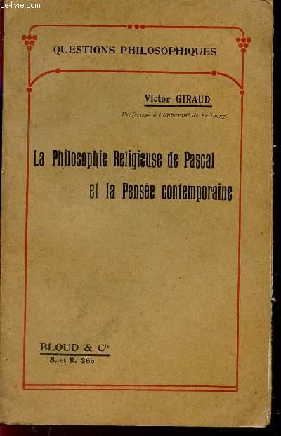 LA PHILOSOPHIE RELIGIEUSE DE PASCAL ET LA PENSEE CONTEMPORAINE / COLLECTION