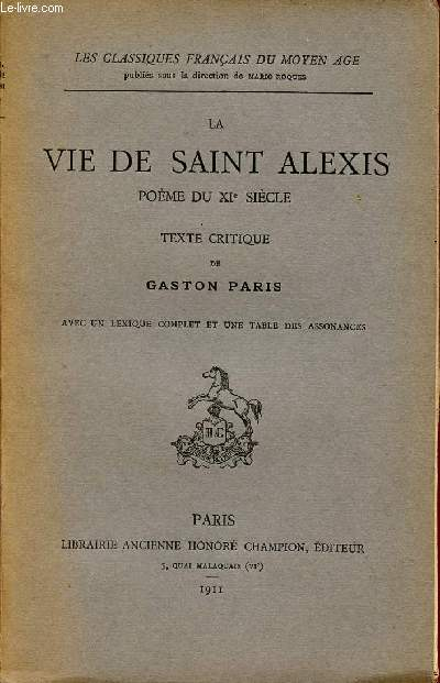 LA VIE DE SAINT ALEXIS - POEME DU XIè SIECLE / COLLECTION