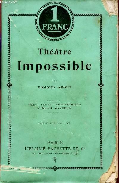 THEATRE IMPOSSIBLE / GUILLERY - L'ASSASSIN - L'EDUCATION D'UN PRINCE - LE CHAPEAU DE SAINTE CATHERINE.