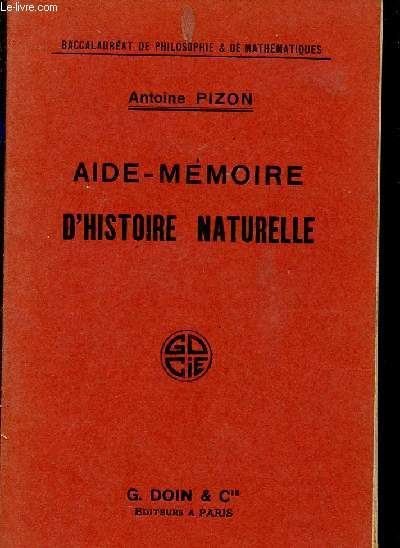 AIDE-MEMOIRE D'HISTOIRE NATURELLE / BACALAUREAT DE PHILOSOPHIE ET DE MATHEMATIQUES.