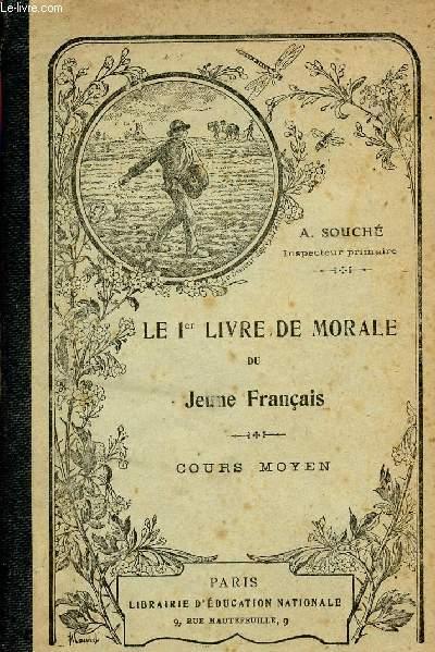 LE 1er LIVRE DE MORAL DU JEUNE FRANCAIS / COURS MOYEN.
