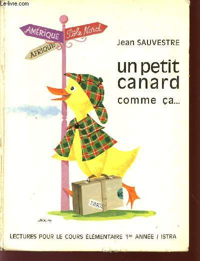 UN PETIT CANARD COMME CA... / LECTURES POUR LE COURS ELEMENTAIRE 1ere ANNEE.