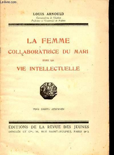 LA FEMME COLLABORATRICE DU MARI DANS LA VIE INTELLECTUELLE.