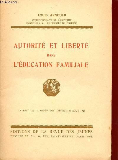 AUTORITE ET LIBERTE DANS L'EDUCATION FAMILIALE / EXTRAIT DE LA REVUE DES JEUNE DU 25 AOUT 1925.