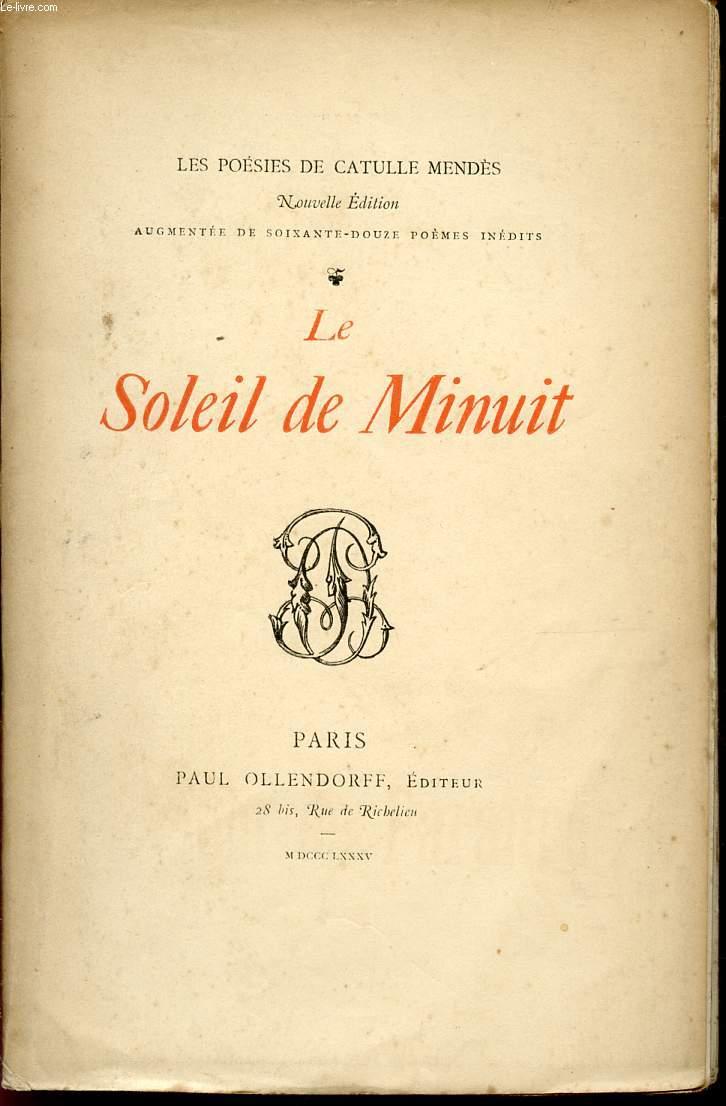 LE SOLEIL DE MINUIT/ LES POESIES DE CATULLE MENDES.
