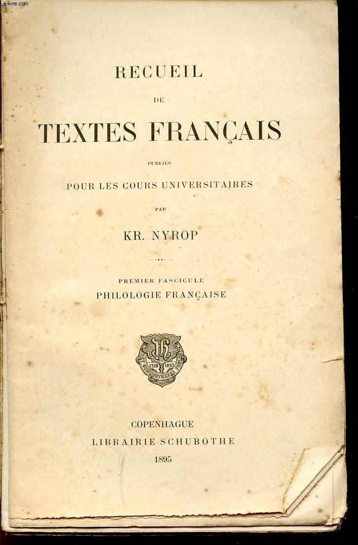 RECUEIL DE TEXTES FRANCAIS - PUBLIES POUR LES COURS UNIVERSITAIRES / PREMIER FASCICULE - PHILOLOGIE FRANCAISE.