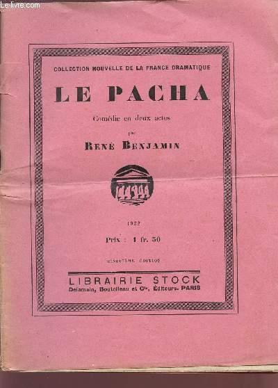 LE PACHA / COMEDIE EN DEUX ACTES / COLLECTION NOUVELLE DE LA FRANCE DRAMATIQUE / CINQUIEME EDITION.