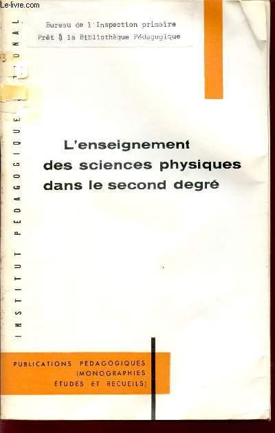 L'ENSEIGNEMENT DES SCIENCES PHYSIQUES DANS LE SECOND DEGRE / OBJECTIFS - METHODES - EXPERIENCES -TRAVAUX PRATIQUES.