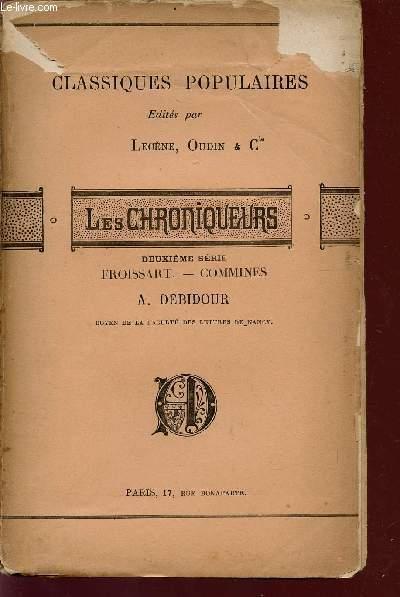 LES CHRONIQUEURS - FROISSART / COMMINES /  - DEUXIEME SERIE / COLLECTION