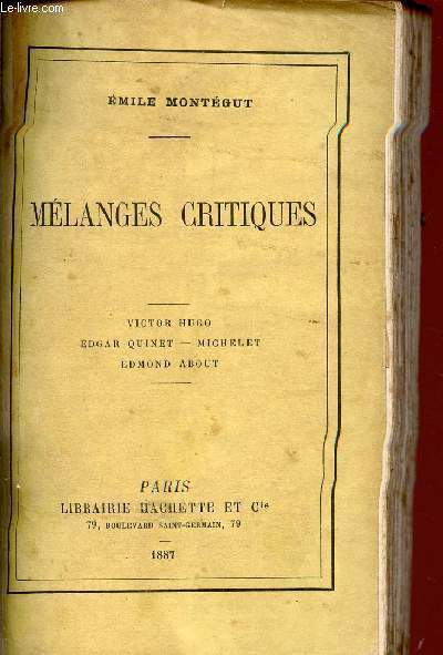 MELANGES CRITIQUES / VICTOR HUGO - ADGAR QUINET - MICHELET - EDMOND ABOUT.