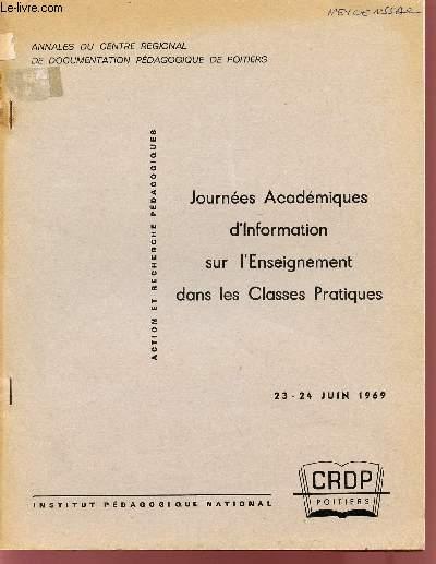 JOURNEES ACADEMIQUES D'INFORMATION SUR L'ENSEIGNEMENT DANS LES CLASSES PRATIQUES / 23-24 JUIN 1969.