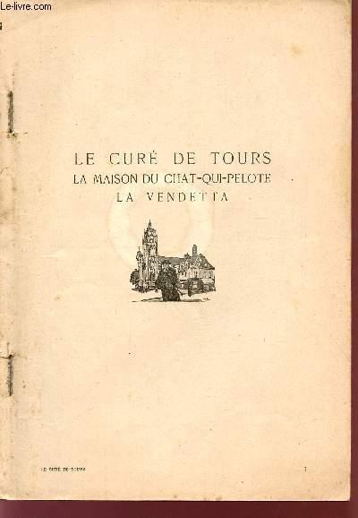 LE CURE DE TOURS / LA MAISON DU CHAT-QUI-PELOTE / LA VENDETTA.