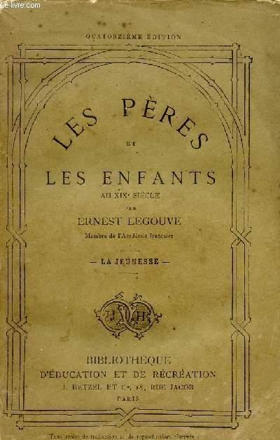LES PERES ET LES ENFANTS AU XIXè SIECLE / COLLECTION LA JEUNESSE / QUATORZIEME EDITION.