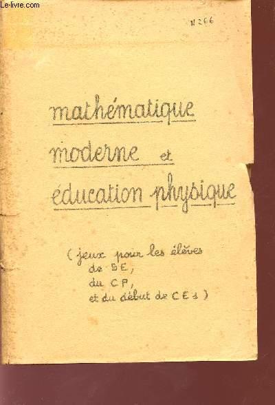 MATHEMATIQUE MODERNE ET EDUCATION PHYSIQUE / JEUX POUR LES ELEVES DE SE, DU CP ET DU DEBUT DE CE1.