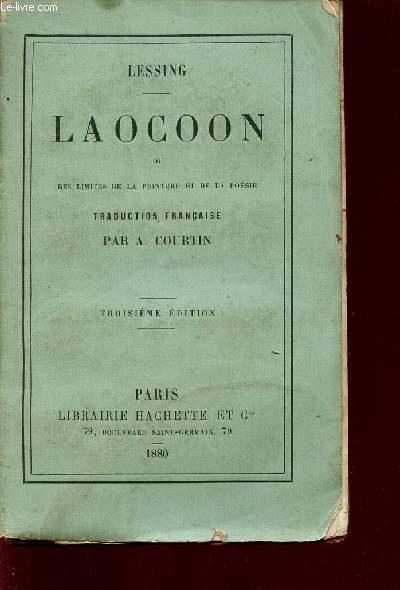 LAOCOON - OU DES LIMITES DE LA PEINTURE ET DE LA POESIE / TROISEME EDITION.