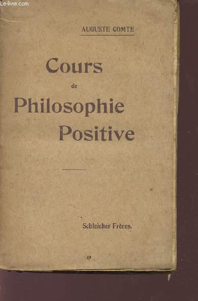 COURS DE PHILOSOPHIE POSITIVE / TOME I / LES PRELIMINAIRES GENERAUX ET LA PHILOSOPHIE MATHEMATIQUE / 5è EDITION.