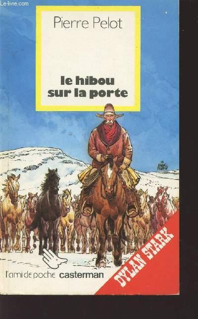 LE HIBOU SUR LA PORTE / N°7 DE LA SERIE DYLAN STARK.
