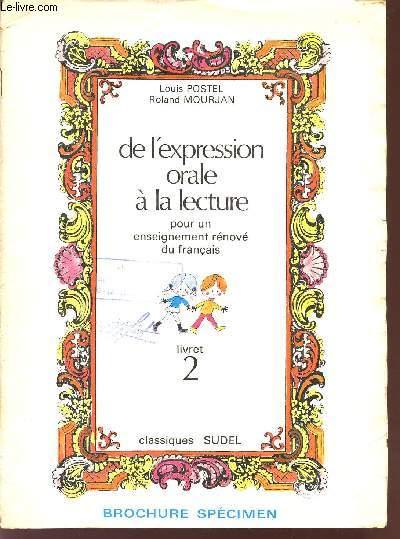 DE L'EXPRESSION ORALE A L'ECRITURE - POUR UN ENSEIGNEMENT RENOVE DU FRANCAIS / LIVRET 2 / BROCHURE SPECIMEN.