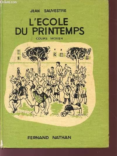 L'ECOLE DU PRINTEMPS / COURS MOYEN.