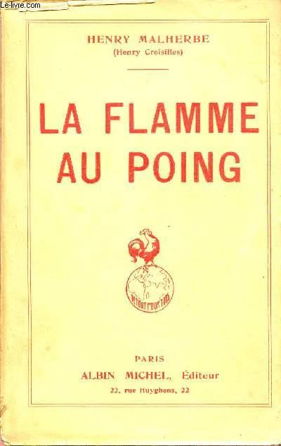 LA FLAMME AU POING.