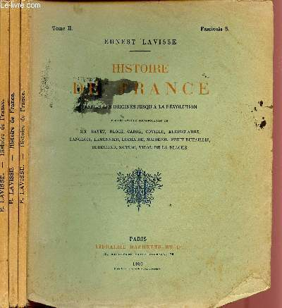 HISTOIRE DE FRANCE / DEPUIS LES ORIGINES JUSQU'A LA REVOLUTION / TOME II : LES PREMIERS CAPETIENS (987-1137) - FASCICULES 5 - 6 - 7 (INCOMPLET).