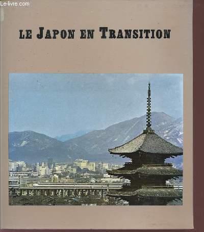 LE JAPON DE TRANSITION / CENT ANS DE MODERNISATION.