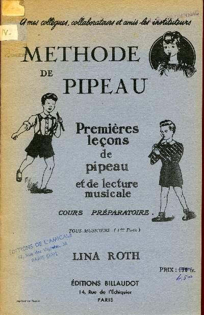 METHODE DE PIPEAU / PREMIERES LECONS DE PIPEAU ET DE LECTURE MUSICAL / COUR PREPARATOIRE / TOU MUSICIENS (1ere PARTIE).