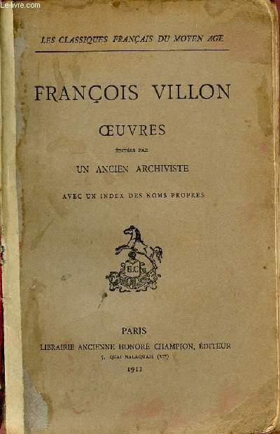 FRANCOIS VILLON - OEUVRES / EDITEES PAR UN ANCIEN ARCHIVISTE AVEC UN INDEX DES NOMS PROPRES.