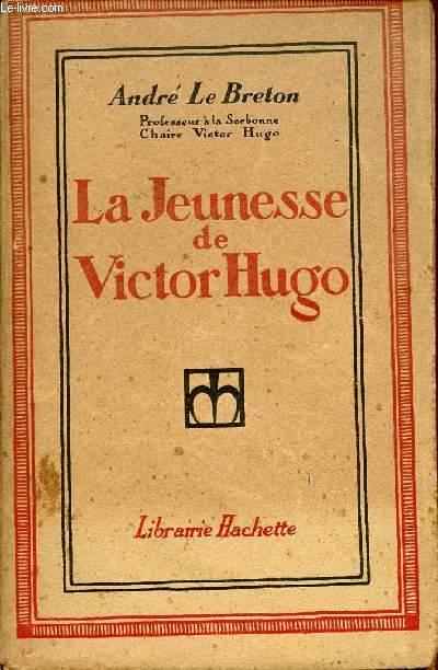 LA JEUNESSE DE VICTOR HUGO.