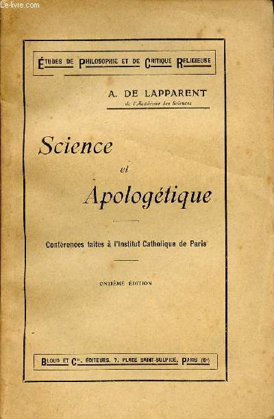 SCIENCE ET APOLOGETIQUE / CONFERENCES FAITES A L'INSTITUT CATHOLIQUE DE PARIS / COLLECTION