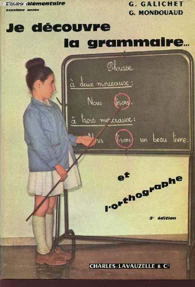 JE DECOUVRE LA GRAMMAIRE...ET L'ORTHOGRAPHE / COURS ELEMENTAIRE / DEUXIEME ANNEE / DEUXIEME EDITION.