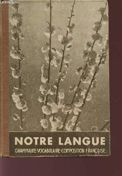NOTRE LANGUE / FRAMMAIRE - VOCABULAIRE - COMPOSIUTION FRANCAISE / COURS MOYEN - EXAMEN D4ENTREE EN SIXIEME / 5è EDITION.