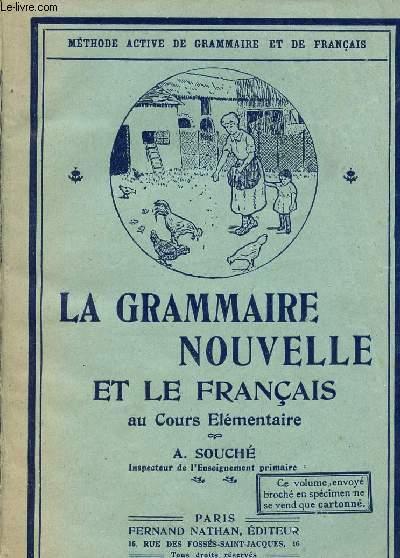 LA GRAMMAIRE NOUVELLE ET LE FRANCAIS AU COURS ELEMENTAIRE / METHODE ACTIVE DE GRAMMAIRE ET DE FRANCAIS / SPECIMEN.