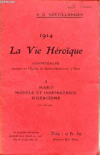 1914 - LA VIE HEROIQUE / CONFERENCES DONNEES EN L'EGLISE DE SAINTE MADELEINE A PARIS / OPUSCULE 1 : MARIE MODELE ET INSPIRATRICE D'HEROISIME - 15 AOUT 1914.
