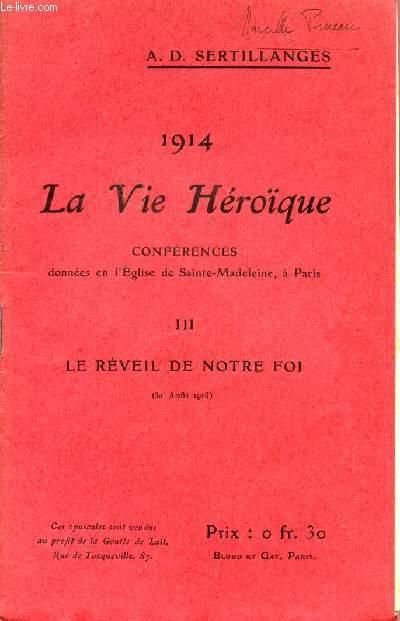 1914 - LA VIE HEROIQUE / CONFERENCES DONNEES EN L'EGLISE DE SAINTE MADELEINE A PARIS / OPUSCULE III : LE REVEIL DE NOTRE FOI - 30 AOUT 1914.