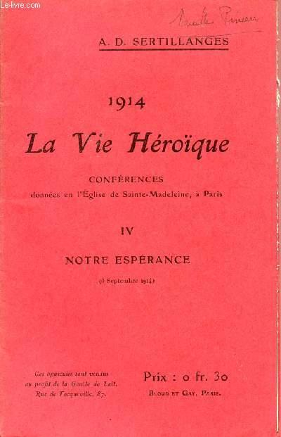 1914 - LA VIE HEROIQUE / CONFERENCES DONNEES EN L'EGLISE DE SAINTE MADELEINE A PARIS / OPUSCULE IV : NOTRE ESPERANCE.