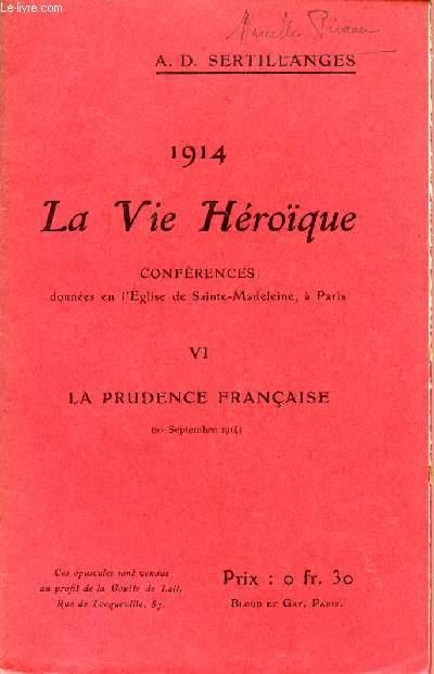 1914 - LA VIE HEROIQUE / CONFERENCES DONNEES EN L'EGLISE DE SAINTE MADELEINE A PARIS / OPUSCULE VI : LA PRUDENCE FRANCAISE - 20 SEPTEMBRE 1914.