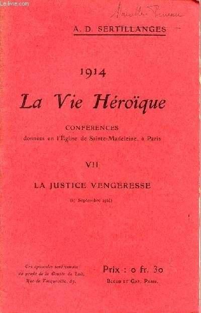 1914 - LA VIE HEROIQUE / CONFERENCES DONNEES EN L'EGLISE DE SAINTE MADELEINE A PARIS / OPUSCULE VII : LA JUSTICE VENGERESSE - 27 SEPTEMBRE 1914.