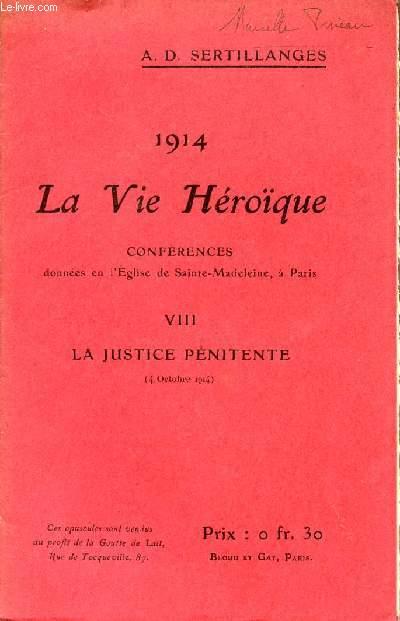 1914 - LA VIE HEROIQUE / CONFERENCES DONNEES EN L'EGLISE DE SAINTE MADELEINE A PARIS / OPUSCULE VIII : LA JUSTICE PENITENTE - 4 OCTOBRE 1914.