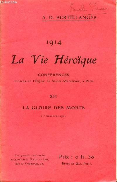 1914 - LA VIE HEROIQUE / CONFERENCES DONNEES EN L'EGLISE DE SAINTE MADELEINE A PARIS / OPUSCULE XII : LA GLOIRE DES MORTS - 1er NOVEMBRE 1914.