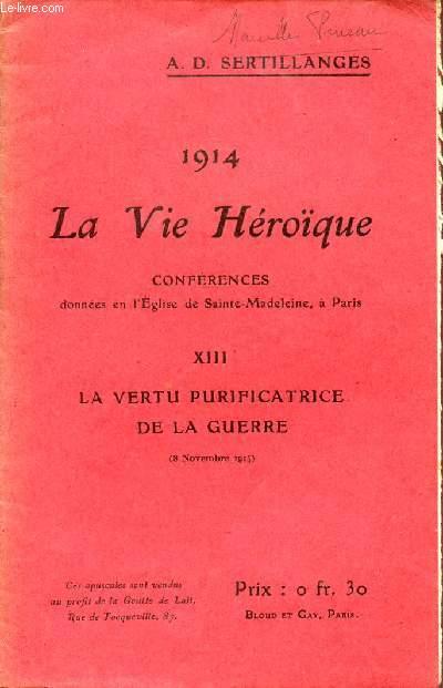 1914 - LA VIE HEROIQUE / CONFERENCES DONNEES EN L'EGLISE DE SAINTE MADELEINE A PARIS / OPUSCULE XIII : LA VERTU PURIFICATRICE DE LA GUERRE - 8 NOVEMBRE 1914.
