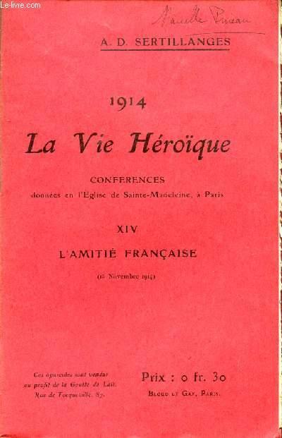 1914 - LA VIE HEROIQUE / CONFERENCES DONNEES EN L'EGLISE DE SAINTE MADELEINE A PARIS / OPUSCULE XVI : L'AMITIE FRANCAISE - 18 NOVEMBRE 1914.