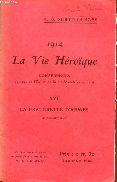 1914 - LA VIE HEROIQUE / CONFERENCES DONNEES EN L'EGLISE DE SAINTE MADELEINE A PARIS / OPUSCULE XVI : LA FRATERNITE D'ARMES - 29 NOVEMBRE 1914.