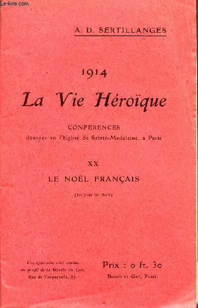 1914 - LA VIE HEROIQUE / CONFERENCES DONNEES EN L'EGLISE DE SAINTE MADELEINE A PARIS / OPUSCULE XX : LE NOEL FRANCAIS - LE JOUR DE NOEL.