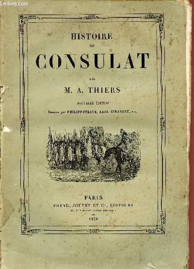 HISTOIRE DU CONSULAT / ILLUSTRE DE 70 DESSINS.