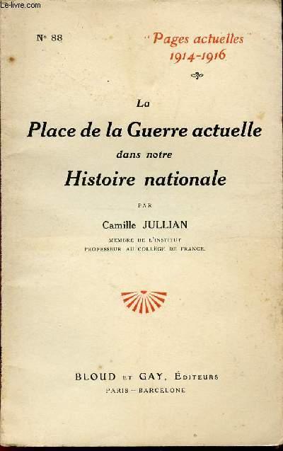 LA PLACE DE LA GUERRE ACTUELLE DANS NOTRE HISTORIE NATIONALE / COLLECTION