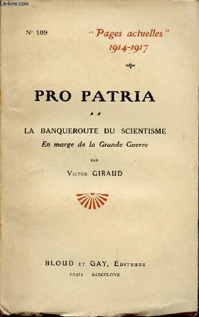PRO PATRIA - LA BANQUEROUTE SU SCIENTISME - EN MARGE DE LA GRANDE GUERRE / COLLECTION